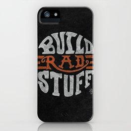 Build Rad Stuff! iPhone Case