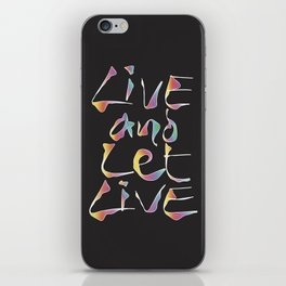 Live and let Live iPhone Skin