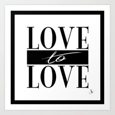 Love to Love Art Print