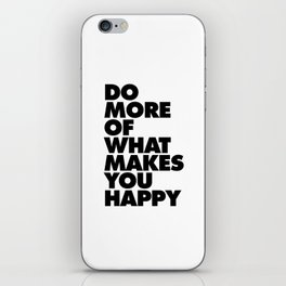 Do More of What Makes You Happy black-white typography design modern canvas wall art home decor iPhone Skin