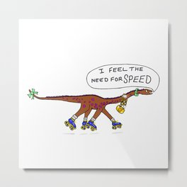 """I Feel The Need For Speed"" Roller Skating Diplodocus Metal Print"