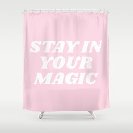 stay in your magic Shower Curtain