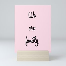 We are family Pink Mini Art Print