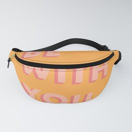 Be With You - Typography Fanny Pack