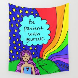 Be patient with yourself. Wall Tapestry