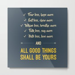 All good things shall be yours Metal Print