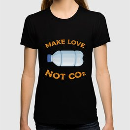 Make love not CO2 - climate change, environment T-shirt