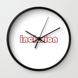 Great for all occassions Inclusion Tee #inclusion Wall Clock