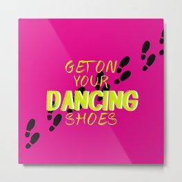 Dancing Shoes Metal Print