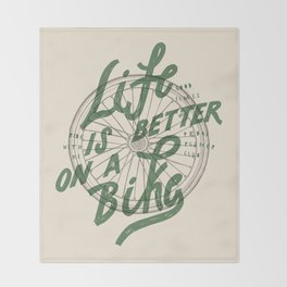 Life Is Better On A Bike Throw Blanket