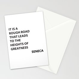 IT IS A ROUGH ROAD THAT LEADS TO THE HEIGHTS OF GREATNESS - SENECA STOIC QUOTE Stationery Cards