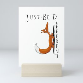Just Be Different Casual Selfconfident Cute Fox Mini Art Print