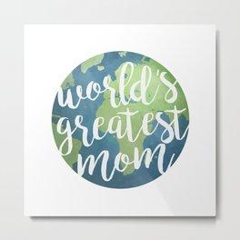 World's Greatest Mom Metal Print
