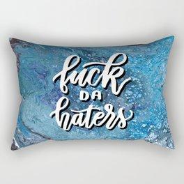 fuck da haters Rectangular Pillow