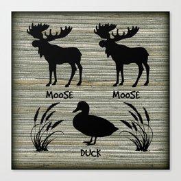 Moose Moose Duck Cozy Cabin Wildeness Happy Place Canvas Print
