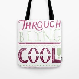 THROUGH BEING COOL v. 3 Tote Bag