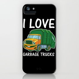 I Love Garbage Rubbish Trash Trucks Climate Earth Day Kids Eco Gift iPhone Case