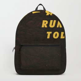 Are we running today Motivational Inspirational Sayings Quotes Backpack