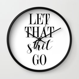 forgive them all and move on , stress buster Wall Clock