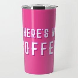 Where's My Coffee Vintage Retro Typography Travel Mug