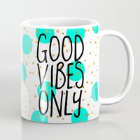 good vibes only Mugs featuring Good Vibes Only by Elisabeth Fredriksson