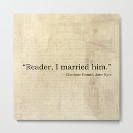 Reader I Married Him, Jane Eyre Conclusion Quote Metal Print