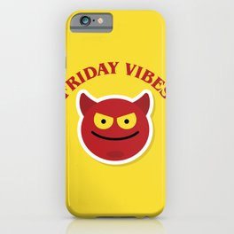 Friday Vibes, the best week day. iPhone Case