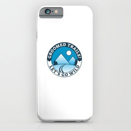Groomed Trails Let's Go Wild - Cross Country Skiing iPhone Case