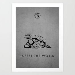 Infest the world Art Print