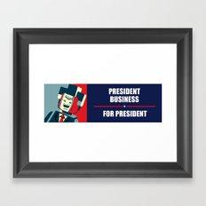 Business For President Framed Art Print