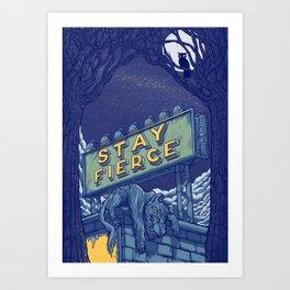 Stay Fierce Art Print