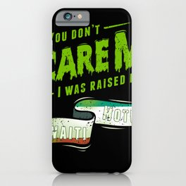 You Don't Scare Me I Was Raised By A Kuwaiti Mother iPhone Case