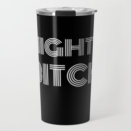 Mighty Bitch White Text T-Shirt / Poster Travel Mug