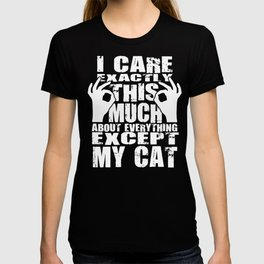 Cat Lovers Care That Much Quote T-shirt
