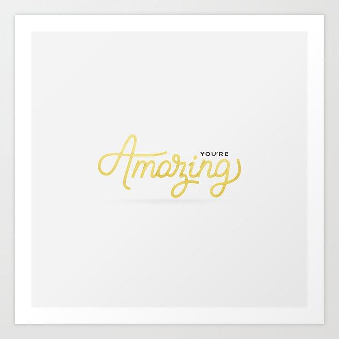 You're Amazing (White Edition) Art Print