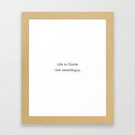 Life is finite Framed Art Print