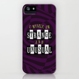 Strange and Unusual iPhone Case