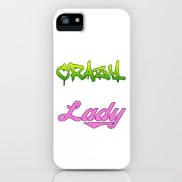 """Hide Your Crazy And Start Acting Like A Lady"" tee design for you and your friends!  iPhone Case"