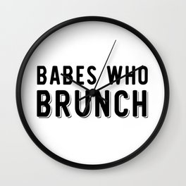 Babes Who Brunch Squad Design Wall Clock
