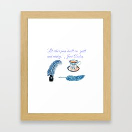 Jane Austen Quote with tea and ink Framed Art Print