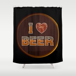 I Love Beer Keg Shower Curtain