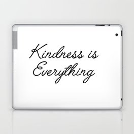 kindess is everything Laptop & iPad Skin