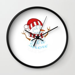 """Let It Snow Let It Snow Let It Snow"" Christmas Design For December 25th T-shirt Design Jesus Wall Clock"