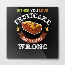 Love Fruitcake - Gift Metal Print
