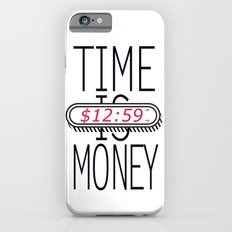 Time is Money Slim Case iPhone 6s