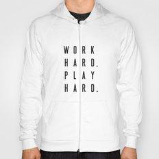 Work Hard Play Hard Hoody