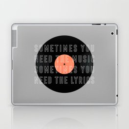 Sometimes You Need The Music Laptop & iPad Skin