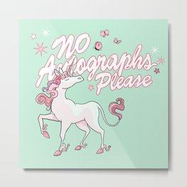 Unicorn says: No autographs please Metal Print