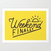 Weekend Finally Art Print