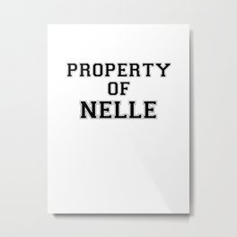 Property of NELLE Metal Print